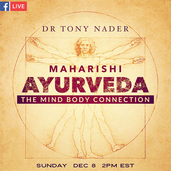 Facebook Live with Dr. Tony Nader The Foundation of Yoga VEDA Science and Technology of Consciousness Tuesday, October 22 9:30AM ITALY 1:00PM DELHI